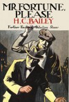 Mr. Fortune, Please - H.C. Bailey
