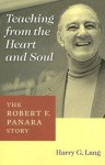 Teaching from the Heart and Soul: The Robert F. Panara Story - Harry G. Lang