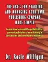 The ABCs for Starting and Managing Your Own Publishing Company Made Simple - Rosie Milligan