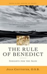 The Rule of Benedict: Insights for the Ages - Joan D. Chittister