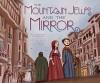 The Mountain Jews and the Mirror - Ruchama Feuerman, Polona Kosec, Marcela Calderon