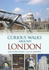 Curious Walks Around London - David Brandon, Alan Brooke