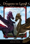 Dragons to Loose (The Dragonic Voyages) - Katherine A. Smith