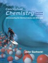 Conceptual Chemistry: Understanding Our World of Atoms and Molecules, Second Edition - John A. Suchocki, John Suchocki