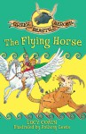 Greek Beasts and Heroes 7: The Flying Horse - Lucy Coats, Anthony Lewis