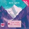 The Age of Magic - Ben Okri, Jonathan Keeble
