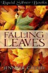 Falling Leaves - Jennifer Cloud