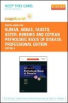 Robbins and Cotran Pathologic Basis of Disease, Professional Edition - Pageburst E-Book on Vitalsource (Retail Access Card) - Vinay Kumar, Abul K. Abbas, Nelson Fausto, Jon C. Aster