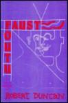 Faust Foutu: A Comic Masque - Robert Duncan