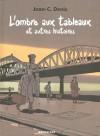 L'Ombre aux tableaux et autres histoires - Jean-Claude Denis
