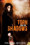 Torn from the Shadows - Yolanda Sfetsos