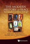 Writing the Modern History of Iraq: Historiographical and Political Challenges - Jordi Tejel, Riccardo Bocco, Peter Sluglett