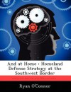 And at Home: Homeland Defense Strategy at the Southwest Border - Ryan O'Connor