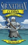 Sir Nathan and the Clammy Calamity (Somewhat Silly Stories) - Mark Smith, Derek Gebler