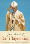 Dar i tajemnica : w pięćdziesiątą rocznicę moich święceń kapłańskich - Pope John Paul II