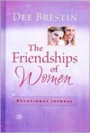 The Friendships of Women Devotional Journal - Dee Brestin