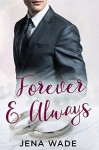 Forever & Always - Jena Wade