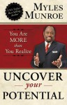 Uncover Your Potential: You are More than You Realize - Myles Munroe