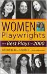 Women Playwrights: The Best Plays of 2000 - Marisa Smith, Suzanne Bradbeer, Cusi Cram, Julie Jensen, Nina Kossman, Theresa Rebeck, Elaine Romero, S.M. Shephard-Massat