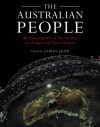 The Australian People: An Encyclopedia of the Nation, Its People and Their Origins - James Jupp