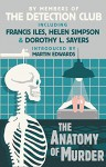 The Anatomy of Murder - The Detection Club, Freeman Wills Croft, John Rhode, Francis Iles, Helen Simpson, Dorothy L. Sayers