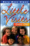 Little Visits Every Day - Mary Manz Simon