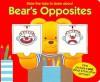 Bear's Opposites - Keith Faulkner, Robert Hersey