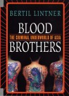 Blood Brothers: The Criminal Underworld of Asia - Bertil Lintner