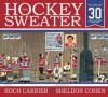 The Hockey Sweater, Anniversary Edition - Roch Carrier, Sheldon Cohen, Sheila Fischman