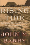 Rising Tide: The Great Mississippi Flood of 1927 and How It Changed America by Barry, John M.(April 9, 1997) Hardcover - John M. Barry