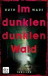 Im dunklen, dunklen Wald: Thriller - Ruth Ware, Christine Blum