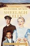 My Father, My Son. Sheelagh Kelly - Sheelagh Kelly