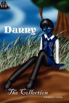 DANNY : The Collection (Danny's Story, #1-5) - Kimberly Vogel