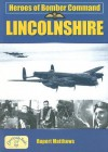 Heroes of Bomber Command: Lincolnshire (Heroes of Bomber Command) - Rupert Matthews