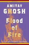 Flood of Fire: A Novel (The Ibis Trilogy) - Amitav Ghosh