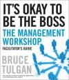It's Okay to Be the Boss Deluxe Facilitator's Guide Set - Bruce Tulgan