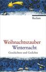 Weihnachtszauber Winternacht : Geschichten und Gedichte - Stephan Koranyi