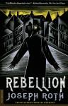 Rebellion - Joseph Roth, Michael Hoffman, Michael Hofmann