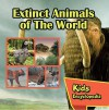 Extinct Animals of The World Kids Encyclopedia: Wildlife Books for Kids (Children's Animal Books) - Baby Professor