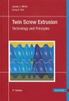 Twin Screw Extrusion: Technology and Principles - James Lindsay White, Eung Kyu Kim