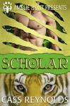 Scholar (Emerald Isle Tigers Book 3) - Cass Reynolds, Amelie Hunt