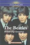 The Beatles: British Pop Sensation - Stuart A. Kallen