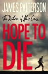 Hope to Die: - James Patterson