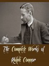 The Complete Works of Ralph Connor (15 Complete Works of Ralph Connor Including Black Rock, The Doctor a Tale of the Rockies, The Foreigner, The Prospector, The Sky Pilot, The Major, & More) - Ralph Connor