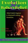 Evolution and Baha'i Belief: Abdul-Baha's Response to Nineteenth Century Darwinism - Keven Brown, Eberhard Von Kitzing