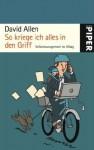 So kriege ich alles in den Griff: Selbstmanagement im Alltag - David Allen, Anne Emmert