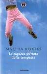 La ragazza portata dalla tempesta - Martha Brooks, Giancarlo Carlotti