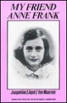 My Friend Anne Frank - Jacqueline van Maarsen