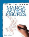 How to Draw Manga Action Figures - David Antram