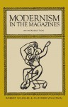 Modernism in the Magazines: An Introduction - Robert Scholes, Clifford Wulfman